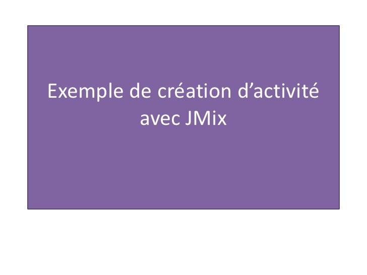 Exemple de création d'activité avec JMix<br />