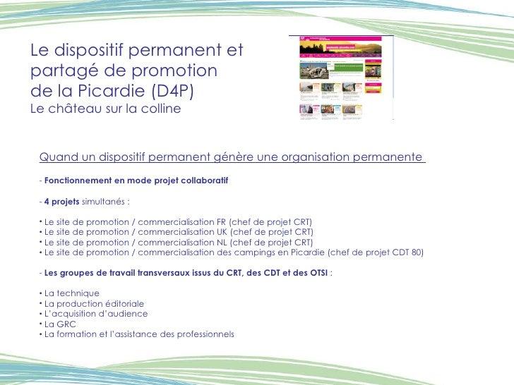 Le dispositif permanent et  partagé de promotion  de la Picardie (D4P) Le château sur la colline <ul><li>Quand un disposit...