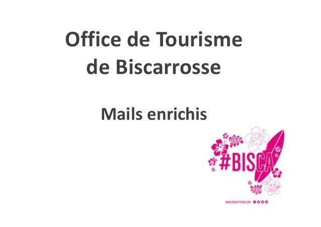 Office de Tourisme de Biscarrosse Mails enrichis