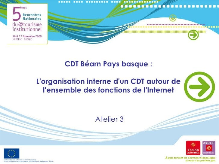 CDT Béarn Pays basque :  L'organisation interne d'un CDT autour de  l'ensemble des fonctions de l'Internet  Atelier 3