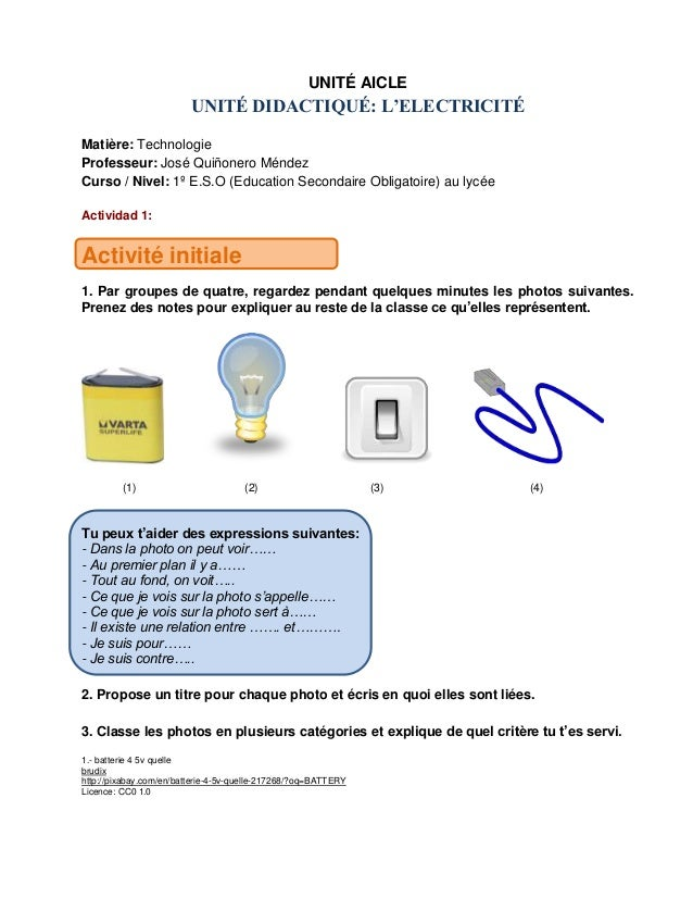 UNITÉ AICLE UNITÉ DIDACTIQUÉ: L'ELECTRICITÉ Matière: Technologie Professeur: José Quiñonero Méndez Curso / Nivel: 1º E.S.O...
