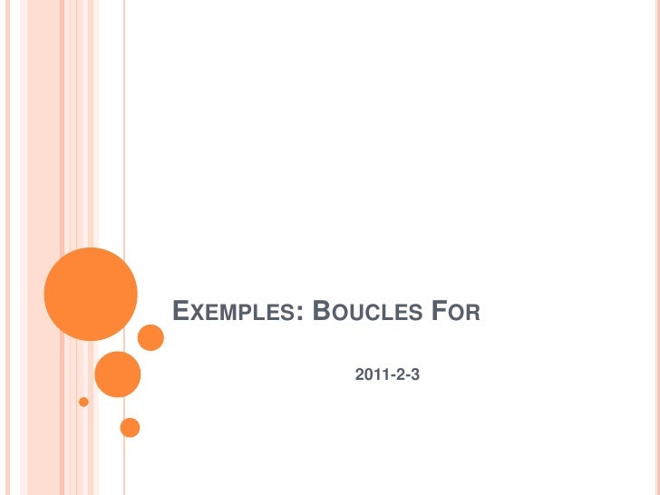 Exemples: Boucles For<br />2011-2-3<br />
