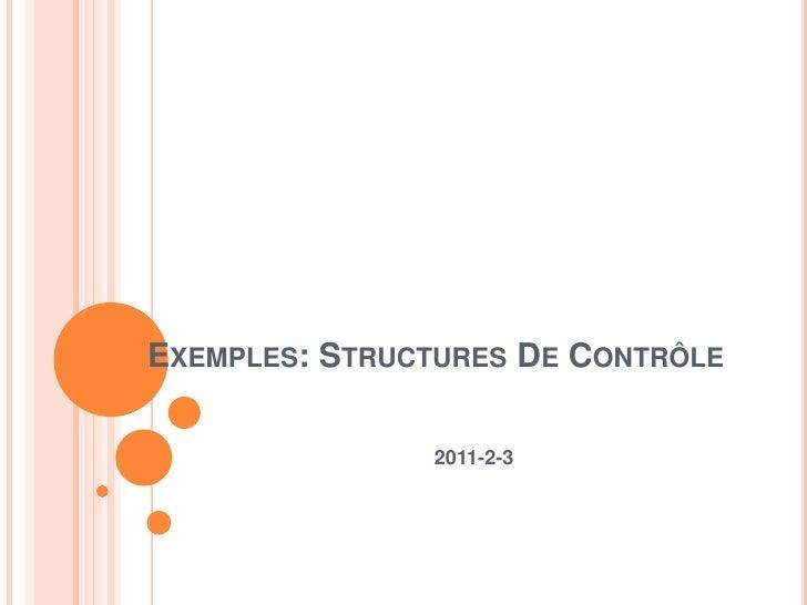 Exemples: Structures De Contrôle<br />2011-2-3<br />