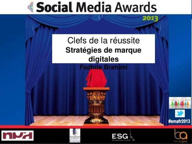 #smafr2013Clefs de la réussiteStratégies de marquedigitalesFadhila Brahimi