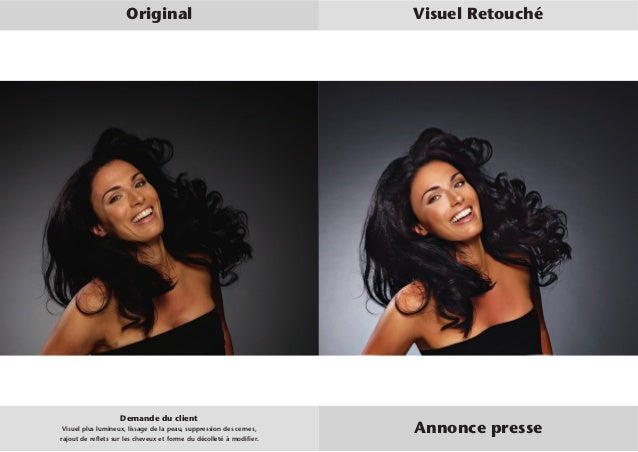 Original Visuel Retouché  Demande du client  Visuel plus lumineux, lissage de la peau, suppression des cernes,  rajout de ...