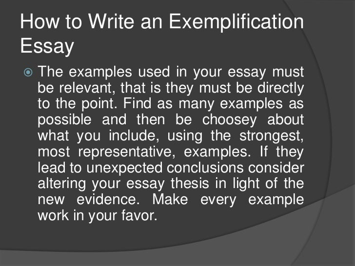 exemplification essay topic Exemplification/illustration essay what is an exemplification essay exemplification is mode of writing that uses examples to show, explain, or prove a point.