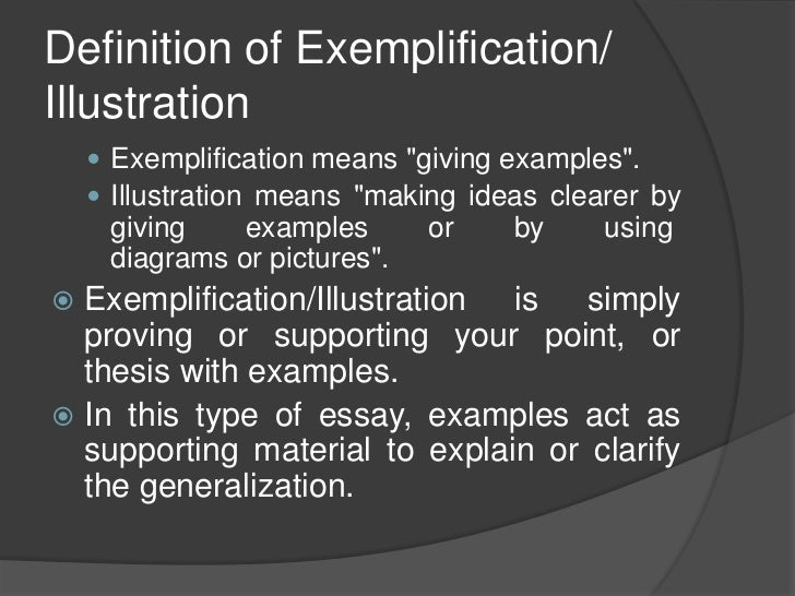 exemplification essay examples Exemplification means to provide examples about something writing an exemplification essay typically involves offering many examples to support a generalization.