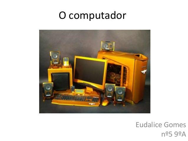 O computador               Pedro Francisco                 Prof. TIC, 9ºA