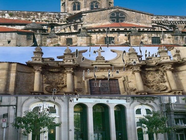 Ourense: tres épocas, tres estilos