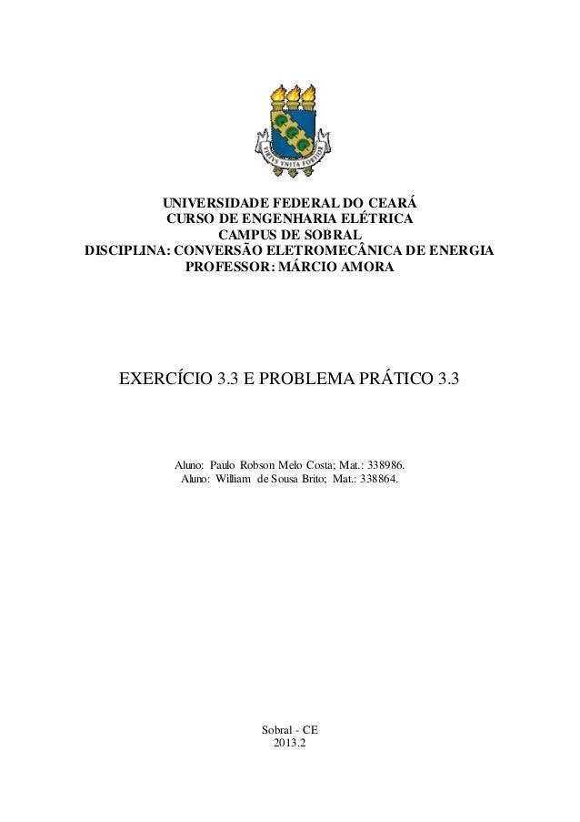 UNIVERSIDADE FEDERAL DO CEARÁ CURSO DE ENGENHARIA ELÉTRICA CAMPUS DE SOBRAL DISCIPLINA: CONVERSÃO ELETROMECÂNICA DE ENERGI...