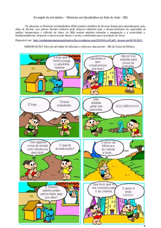 Exemplo de atividades – Histórias em Quadrinhos na Sala de Aula - HQ         Na educação, as Histórias em Quadrinhos (HQs)...