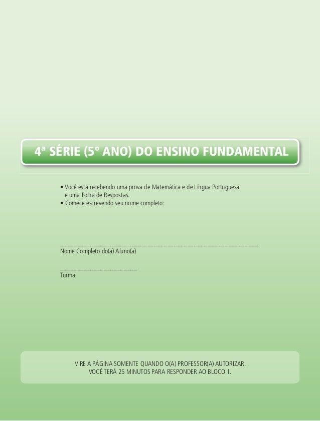 4ª série (5º ano) do ensino FundaMentaL• Você está recebendo uma prova de Matemática e de Língua Portuguesae uma Folha de ...