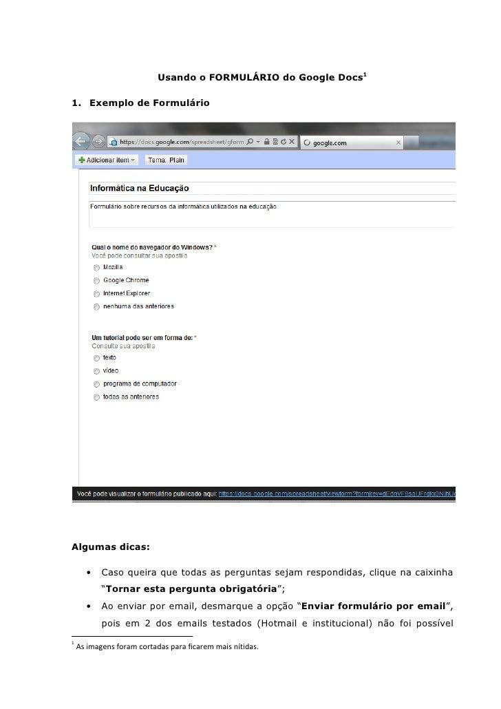 Usando o FORMULÁRIO do Google Docs11. Exemplo de FormulárioAlgumas dicas:      •    Caso queira que todas as perguntas sej...
