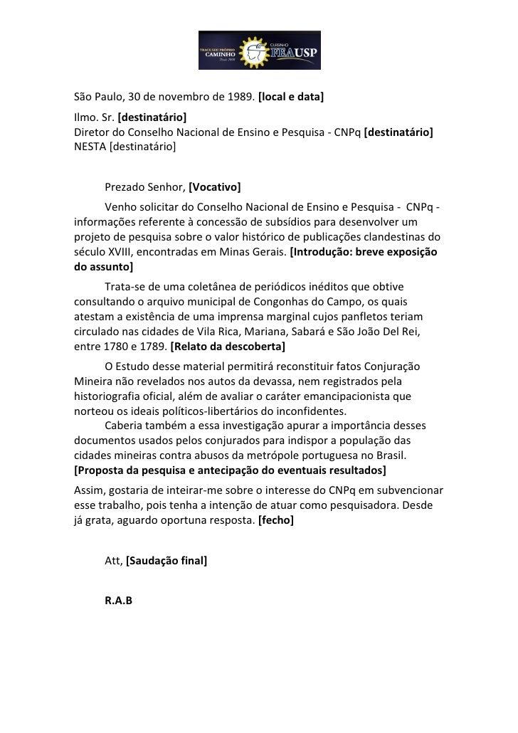 São Paulo, 30 de novembro de 1989. [local e data]Ilmo. Sr. [destinatário]Diretor do Conselho Nacional de Ensino e Pesquisa...