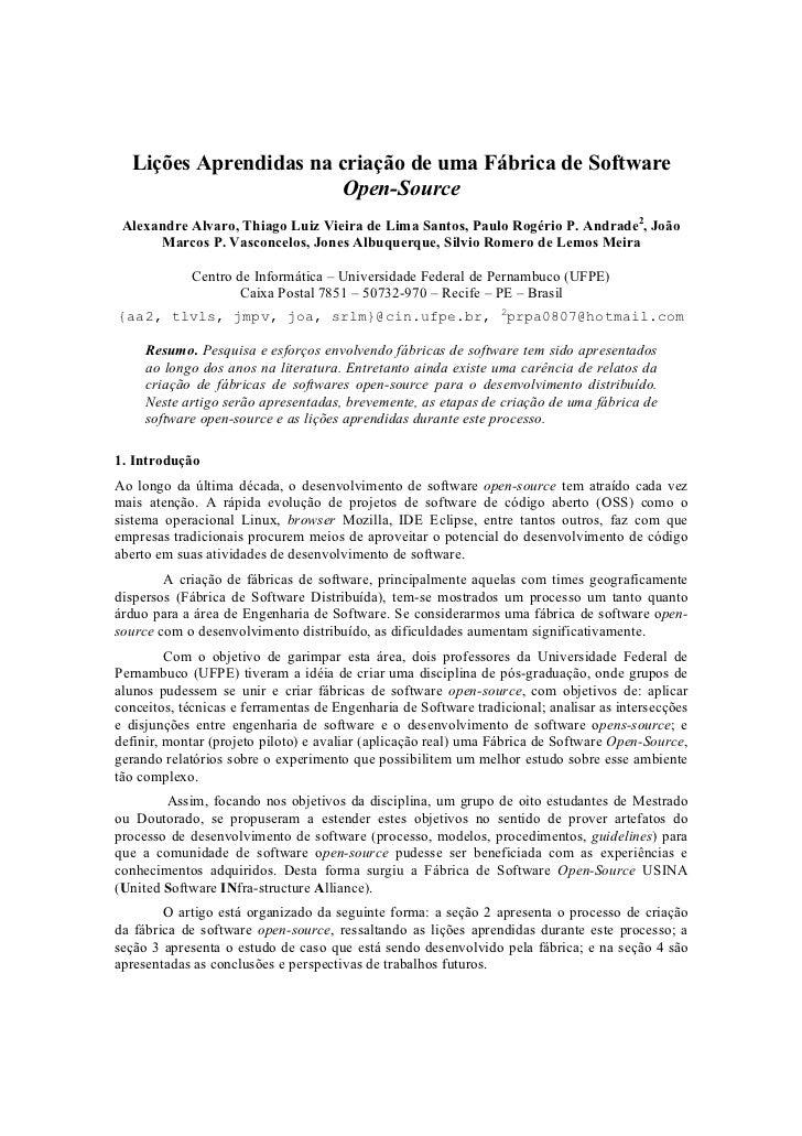 Lições Aprendidas na criação de uma Fábrica de Software                       Open-Source Alexandre Alvaro, Thiago Luiz Vi...