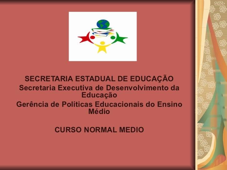 SECRETARIA ESTADUAL DE EDUCAÇÃO Secretaria Executiva de Desenvolvimento da Educação Gerência de Políticas Educacionais do ...