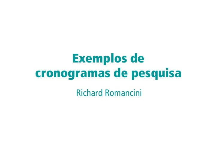 Exemplos de cronogramas de pesquisa       Richard Romancini