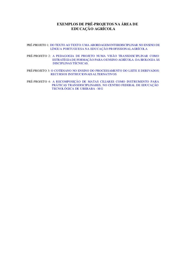 EXEMPLOS DE PRÉ-PROJETOS NA ÁREA DE EDUCAÇÃO AGRÍCOLA PRÉ-PROJETO 1: DO TEXTO AO TEXTO: UMA ABORDAGEM INTERDISCIPLINAR NO ...