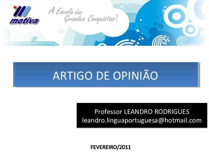 Professor LEANDRO RODRIGUES [email_address] ARTIGO DE OPINIÃO