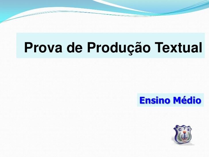 Prova de Produção Textual                Ensino Médio