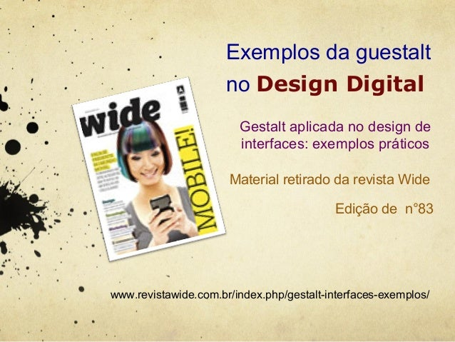 Exemplos da guestalt                      no Design Digital                        Gestalt aplicada no design de          ...