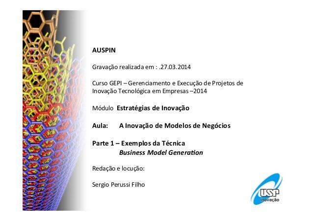 AUSPIN      Gravação  realizada  em  :  .27.03.2014      Curso  GEPI  –  Gerenciamento  e  Execu...