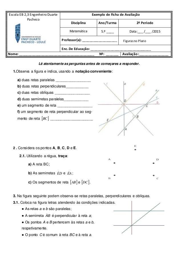Lê atentamente as perguntas antes de começares a responder. 1.Observa a figura e indica, usando a notação conveniente: a) ...
