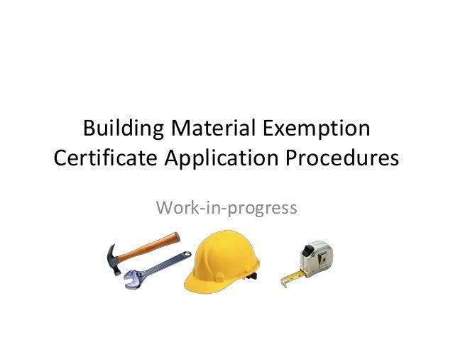 Building Material ExemptionCertificate Application ProceduresWork-in-progress