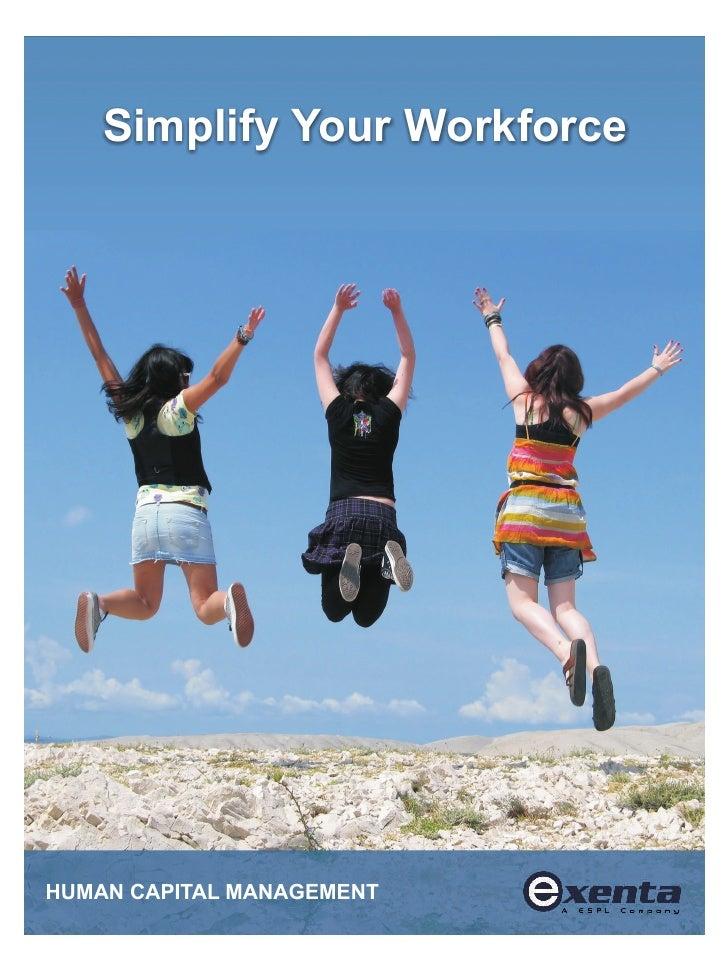 Simplify Your WorkforceHUMAN CAPITAL MANAGEMENT