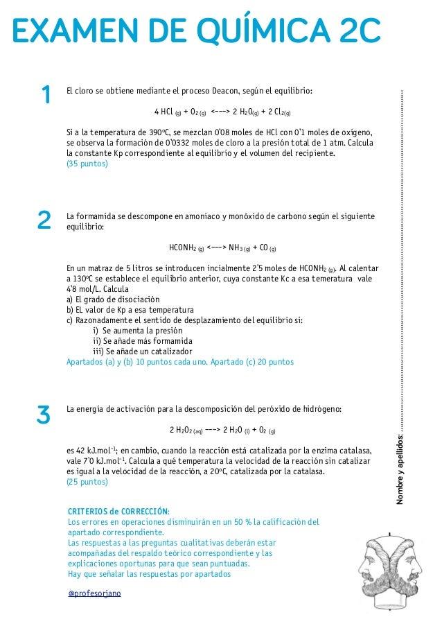 EXAMEN DE QUÍMICA 2C 1   El cloro se obtiene mediante el proceso Deacon, según el equilibrio:                             ...