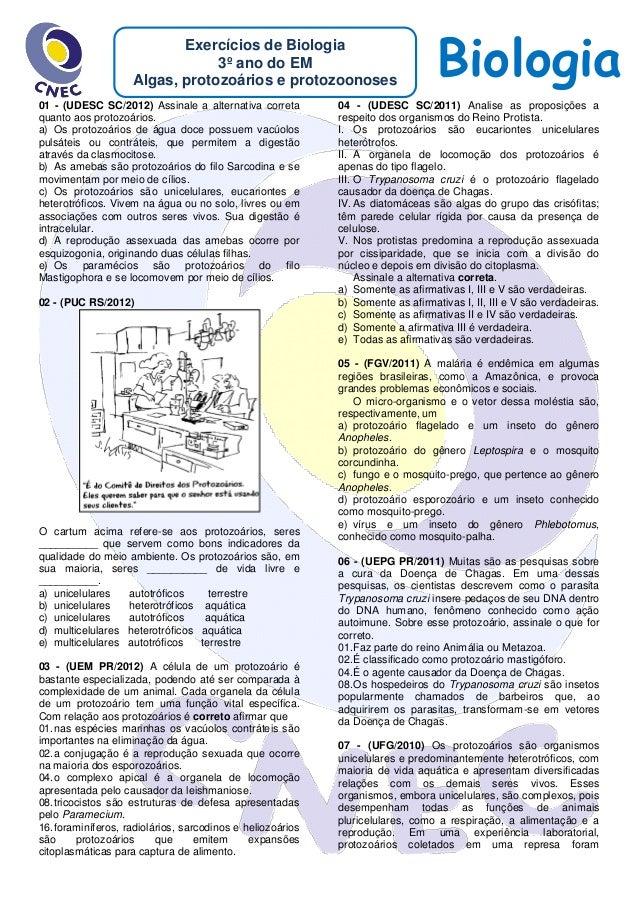 BiologiaExercícios de Biologia 3º ano do EM Algas, protozoários e protozoonoses 01 - (UDESC SC/2012) Assinale a alternativ...