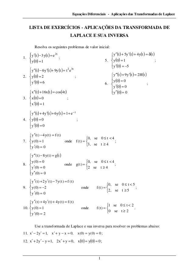 Equações Diferenciais - Aplicações das Transformadas de Laplace 1 LISTA DE EXERCÍCIOS - APLICAÇÕES DA TRANSFORMADA DE LAPL...