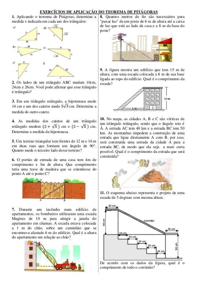 EXERCÍCIOS DE APLICAÇÃO DO TEOREMA DE PITÁGORAS 1. Aplicando o teorema de Pitágoras, determine a medida x indicada em cada...