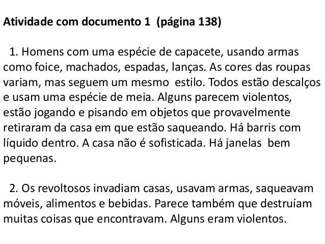 Atividade com documento 1 (página 138) 1. Homens com uma espécie de capacete, usando armas como foice, machados, espadas, ...