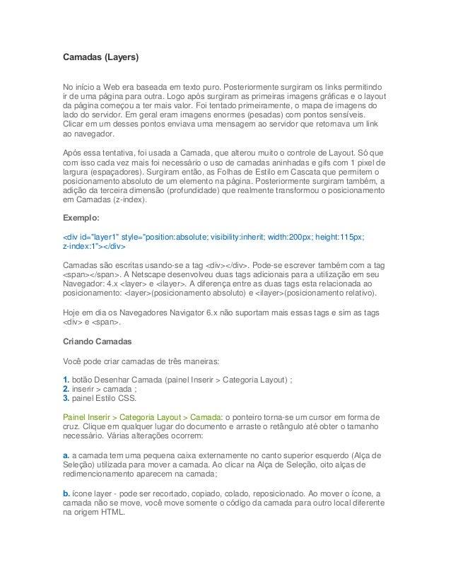 Camadas (Layers) No início a Web era baseada em texto puro. Posteriormente surgiram os links permitindo ir de uma página p...
