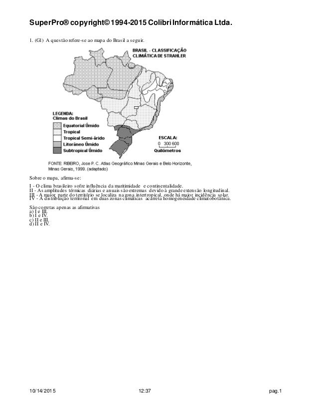 SuperPro® copyright© 1994-2015 ColibriInformática Ltda. 10/14/2015 12:37 pag.1 1. (G1) A questão refere-se ao mapa do Bras...