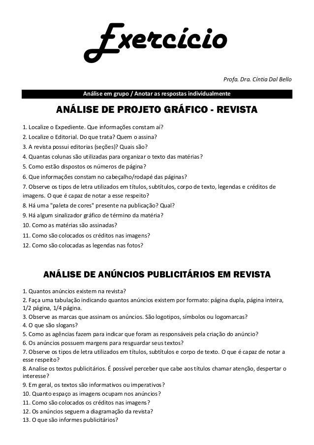 Exercício Profa. Dra. Cíntia Dal Bello Análise em grupo / Anotar as respostas individualmente ANÁLISE DE PROJETO GRÁFICO -...
