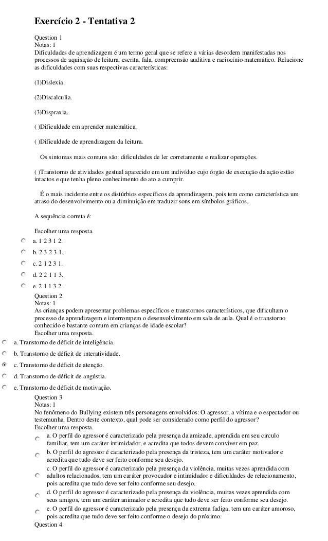 Exercício 2 - Tentativa 2 Question 1 Notas: 1 Dificuldades de aprendizagem é um termo geral que se refere a várias desorde...