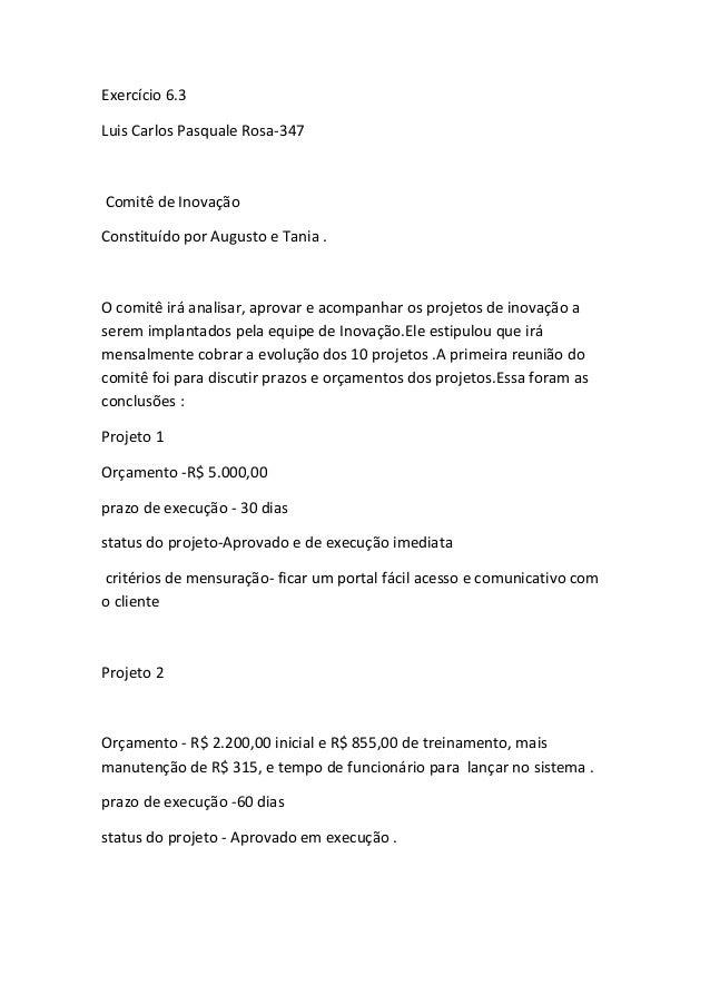 Exercício 6.3Luis Carlos Pasquale Rosa-347Comitê de InovaçãoConstituído por Augusto e Tania .O comitê irá analisar, aprova...