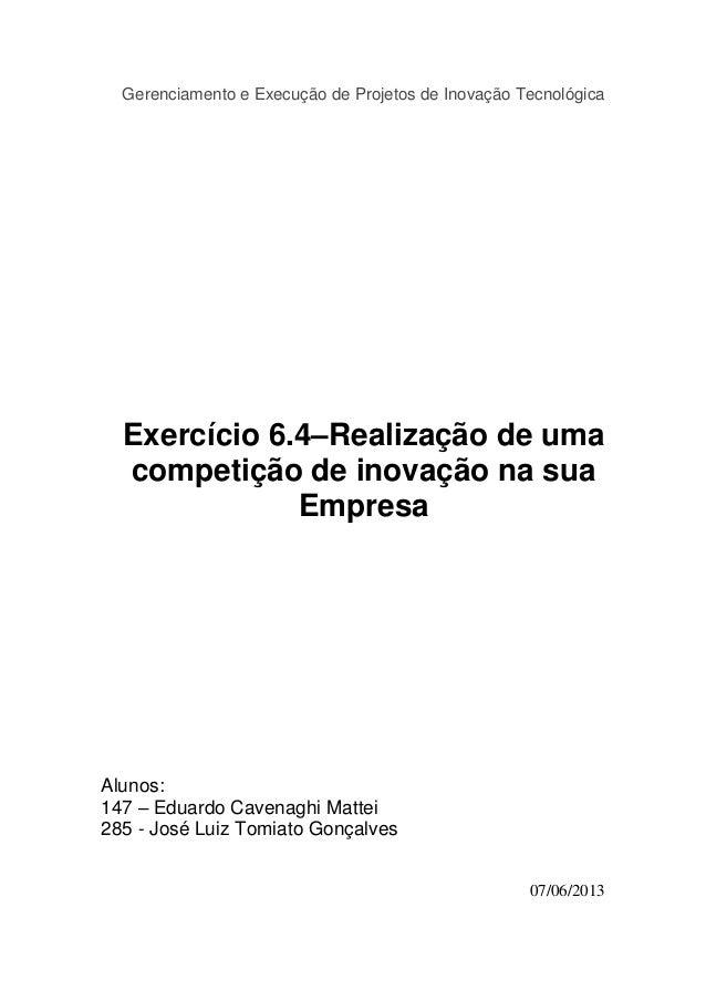 Gerenciamento e Execução de Projetos de Inovação TecnológicaExercício 6.4–Realização de umacompetição de inovação na suaEm...