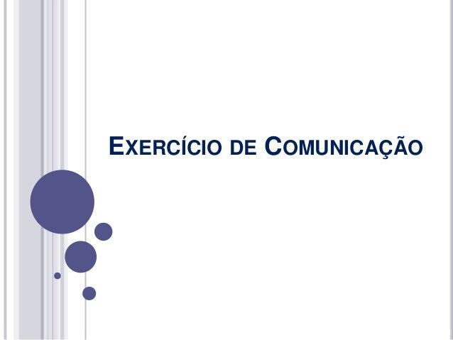 EXERCÍCIO DE COMUNICAÇÃO