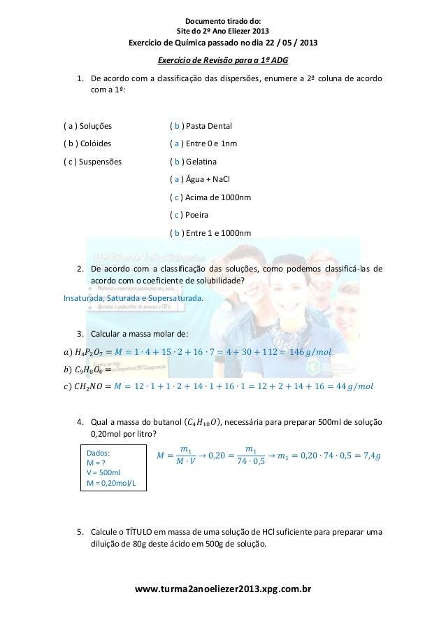 Documento tirado do:Site do 2º Ano Eliezer 2013www.turma2anoeliezer2013.xpg.com.brExercício de Química passado no dia 22 /...