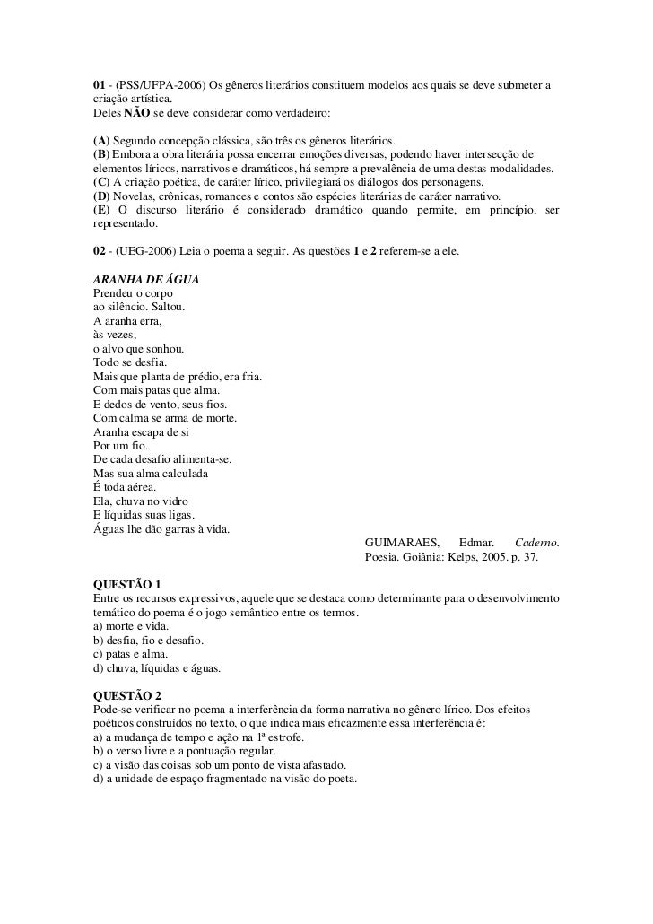01 - (PSS/UFPA-2006) Os gêneros literários constituem modelos aos quais se deve submeter a<br />criação artística.<br />De...
