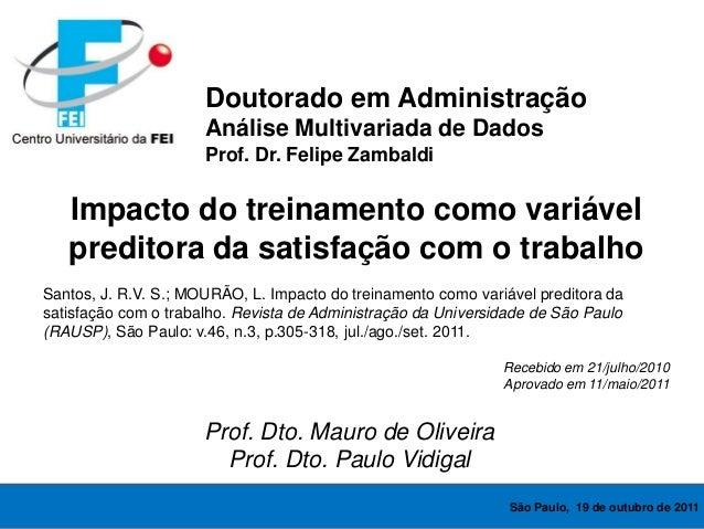 Impacto do treinamento como variável preditora da satisfação com o trabalho Santos, J. R.V. S.; MOURÃO, L. Impacto do trei...