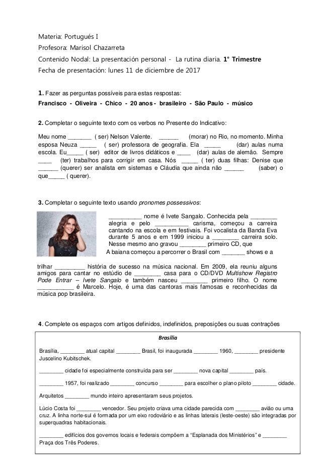 1 Materia: Portugués I Profesora: Marisol Chazarreta Contenido Nodal: La presentación personal - La rutina diaria. 1° Trim...
