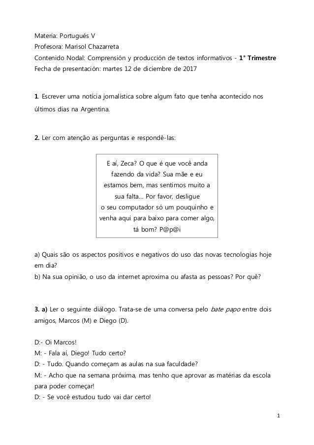 1 Materia: Portugués V Profesora: Marisol Chazarreta Contenido Nodal: Comprensión y producción de textos informativos - 1°...