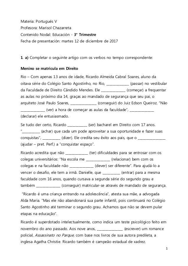 1 Materia: Portugués V Profesora: Marisol Chazarreta Contenido Nodal: Educación - 3° Trimestre Fecha de presentación: mart...