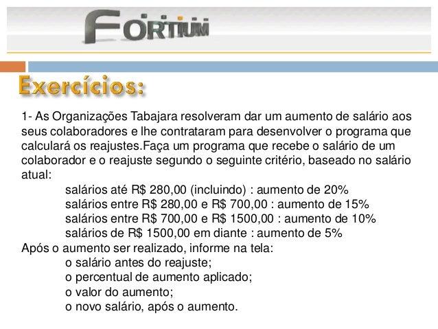 1- As Organizações Tabajara resolveram dar um aumento de salário aosseus colaboradores e lhe contrataram para desenvolver ...