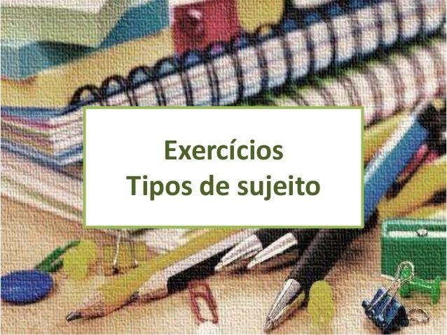 Exercícios Tipos de sujeito