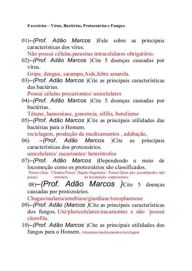 Exercícios – Vírus, Bactérias, Protozoários e Fungos.01)–(Prof. Adão Marcos )Fale sobre as principaiscaracterísticas dos v...